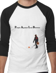 People Against Leaf Blowers Men's Baseball ¾ T-Shirt