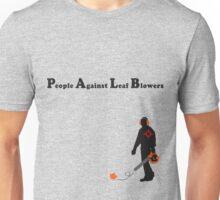 People Against Leaf Blowers Unisex T-Shirt