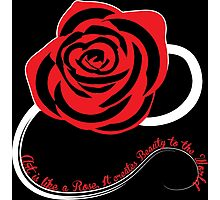 Art are like a Rose Photographic Print