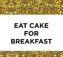EAT CAKE FOR BREAKFAST by MBJP BLACK LABEL