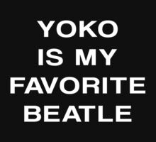 Yoko Is My Favorite Beatle by Apocalyptopia