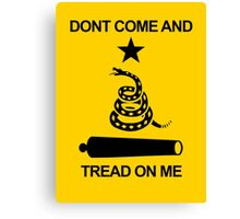 Don't Come and Tread On Me Canvas Print