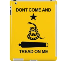 Don't Come and Tread On Me iPad Case/Skin