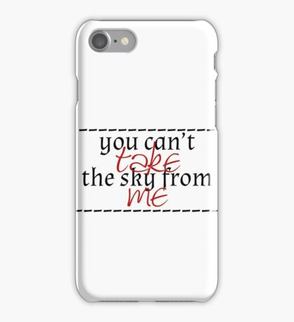you can't take the sky iPhone Case/Skin
