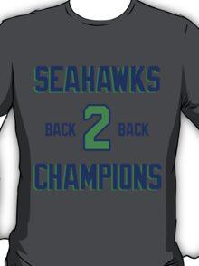SEATTLE SEAHAWKS BACK 2 BACK SUPER BOWL CHAMPIONS T-Shirt