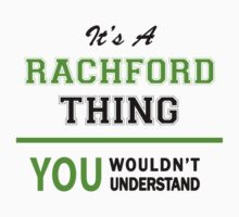 It's a RACHFORD thing, you wouldn't understand !! T-Shirt