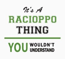 It's a RACIOPPO thing, you wouldn't understand !! T-Shirt
