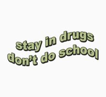 stay in drugs by sadgurl00