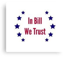 In Bill We Trust Canvas Print