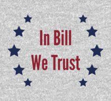 In Bill We Trust by jdbruegger
