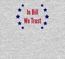 In Bill We Trust Unisex T-Shirt