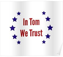 In Tom We Trust Poster