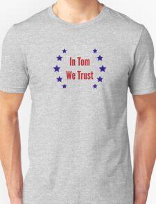 In Tom We Trust Unisex T-Shirt