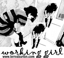 Working Girl  by Terry  Burton