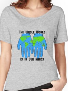 Whole World in our Hands Women's Relaxed Fit T-Shirt