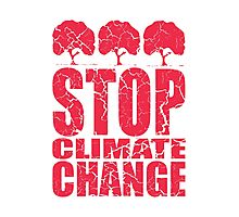 STOP CLIMATE CHANGE Photographic Print