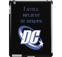Believe in Heroes iPad Case/Skin