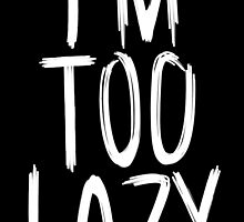 I'm Too Lazy by avbtp