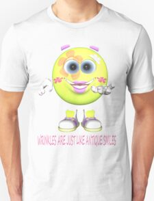 WRINKLES ARE LIKE ANTIQUE SMILES.. T-Shirt