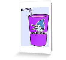 who's ready for mordeshakes? Greeting Card
