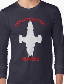Don't Fear the Reavers Long Sleeve T-Shirt