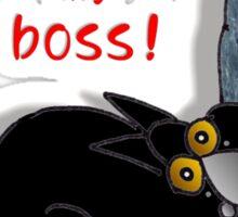 I 'love' my boss! Sticker