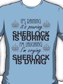 Sherlock is boring T-Shirt