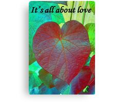 It's All About Love Heart Leaf Vector With Text Canvas Print