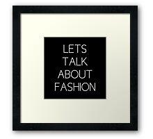 Lets talk about fashion Framed Print