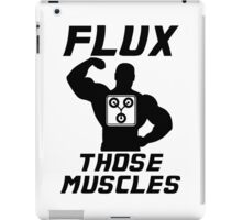 Flux Those Muscles! iPad Case/Skin
