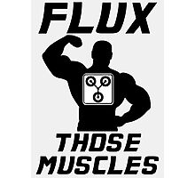 Flux Those Muscles! Photographic Print
