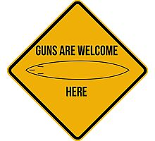Guns are welcome here caution sign -SURF PARODY- Photographic Print