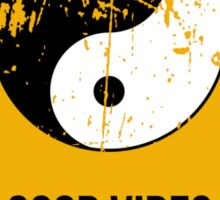 Yin Yang -  Good Vibes Only Sticker