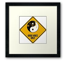 Yin Yang -  Good Vibes Only Framed Print