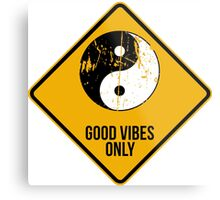 Yin Yang -  Good Vibes Only Metal Print