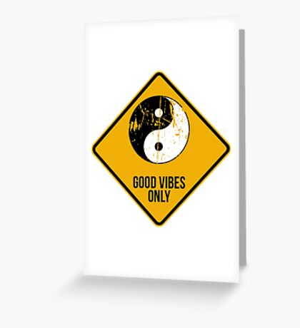 Yin Yang -  Good Vibes Only Greeting Card