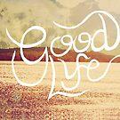 Good Life  by Vintageskies