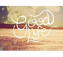 Good Life  Photographic Print