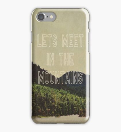 Let's Meet in The Mountains  iPhone Case/Skin