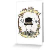 Patd - The Ballad Of Mona Lisa Greeting Card