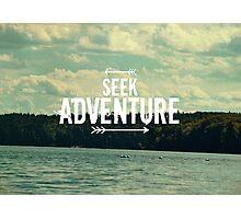 Seek Adventure Photographic Print