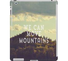 Move Mountains  iPad Case/Skin