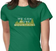 Move Mountains  Womens Fitted T-Shirt