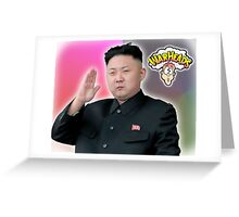 ALL HAIL GLORIOUS LEADER Greeting Card