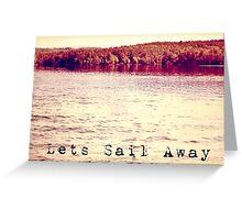 Lets Sail Away  Greeting Card