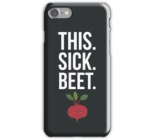 This. Sick. Beet.  iPhone Case/Skin