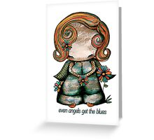 Even Angels Get the Blues Greeting Card