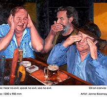 Hear no evil, speak no evil, see no evil. by Janne Kearney