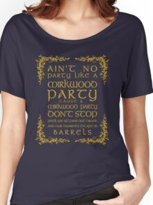 Ain't No Party Like a Mirkwood Party Women's Relaxed Fit T-Shirt