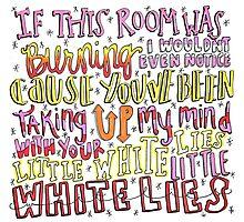 Little White Lies Lyrics Photographic Print